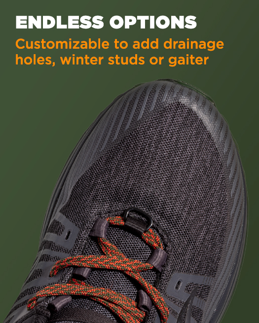 ENDLESS OPTIONS, Customizable to add drainage holes, winter studs or gaiter