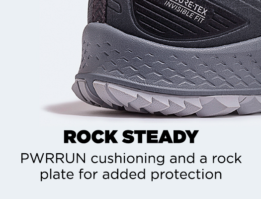 Rock Steady. PWRRUN cushioning and a rock plate for adding protection.