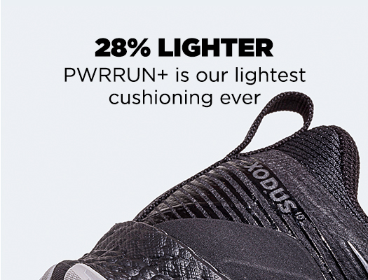 28% Lighter. PWRRUN+ is our lightest cushioning ever.