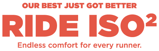 Our Best Just Got Better Ride ISO2 Endless comfort for every runner. Ship 5/1