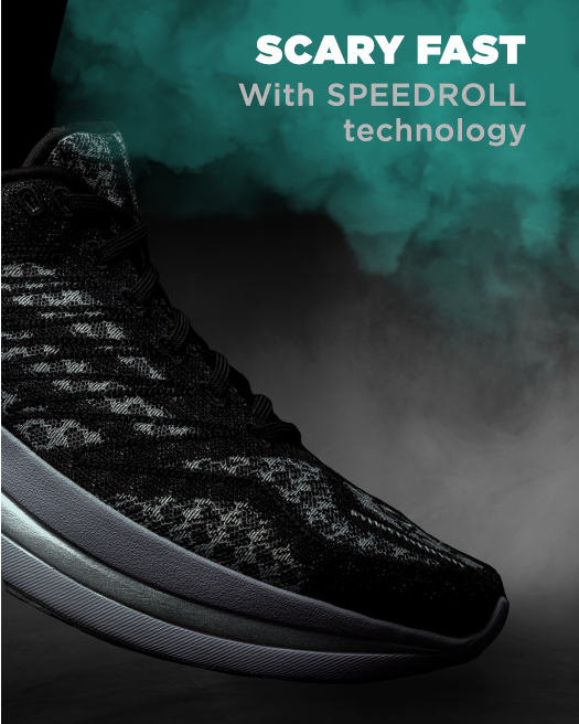 Scary fast with SPEEDROLL technology.