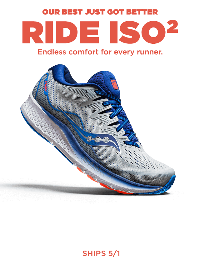 c5d1d675f72a Saucony. Our Best Just Got Better Ride ISO2 Endless comfort for every  runner. Ship 5