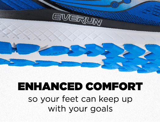 Enhanced Comfort so you feet can keep with your goals